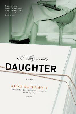 A Bigamist's Daughter By McDermott, Alice