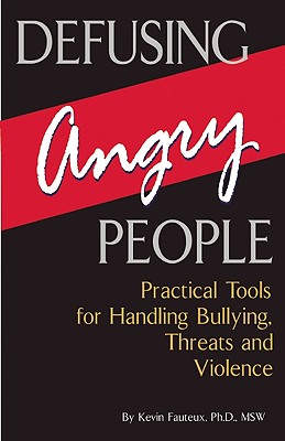 Defusing Angry People By Fauteux, Kevin